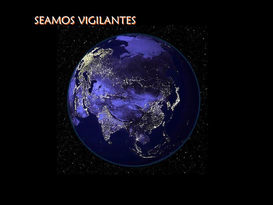 SEAMOS VIGILANTES