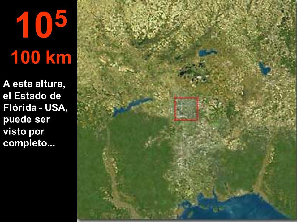 105 100 km A esta altura, el Estado de Flórida - USA, puede ser visto por completo...