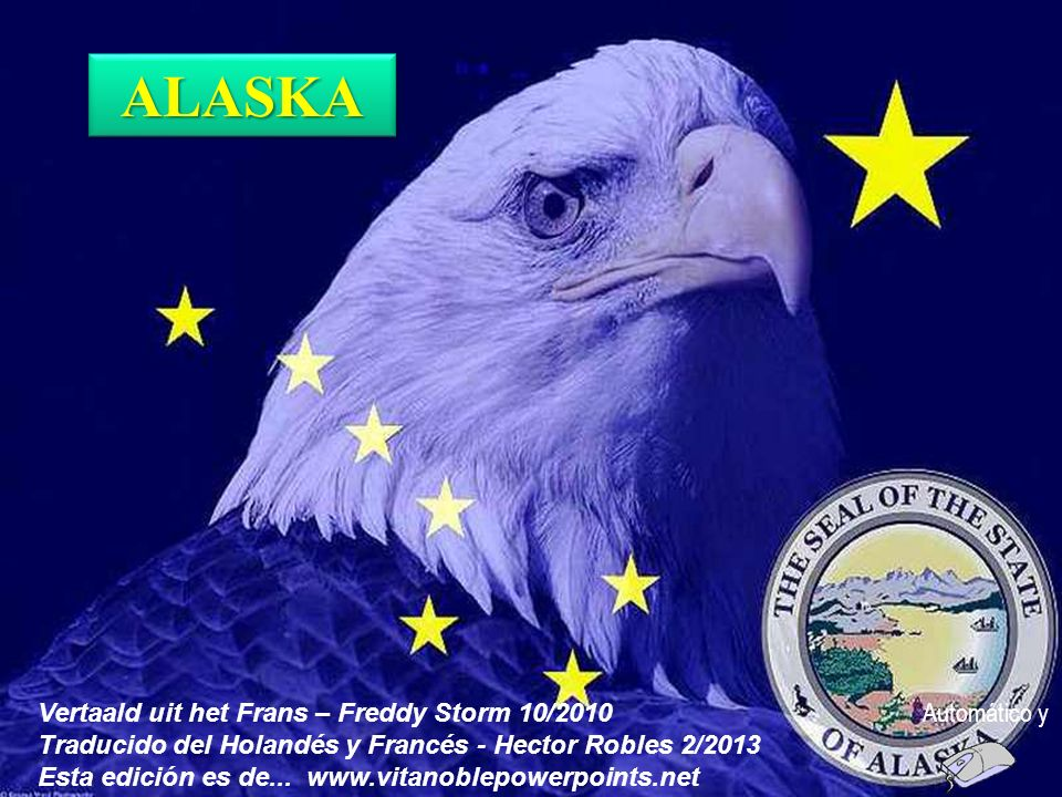 ALASKA Vertaald uit het Frans – Freddy Storm 10/2010 Automático y