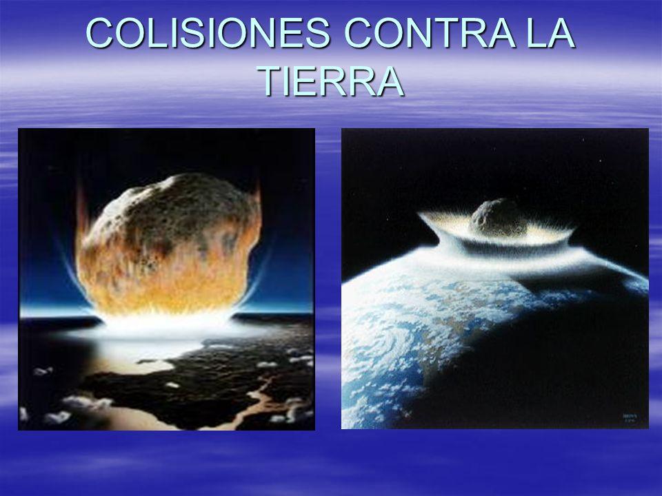 COLISIONES CONTRA LA TIERRA