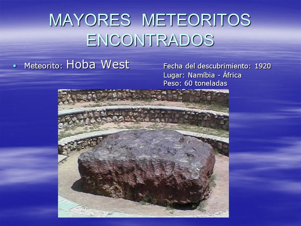 MAYORES METEORITOS ENCONTRADOS