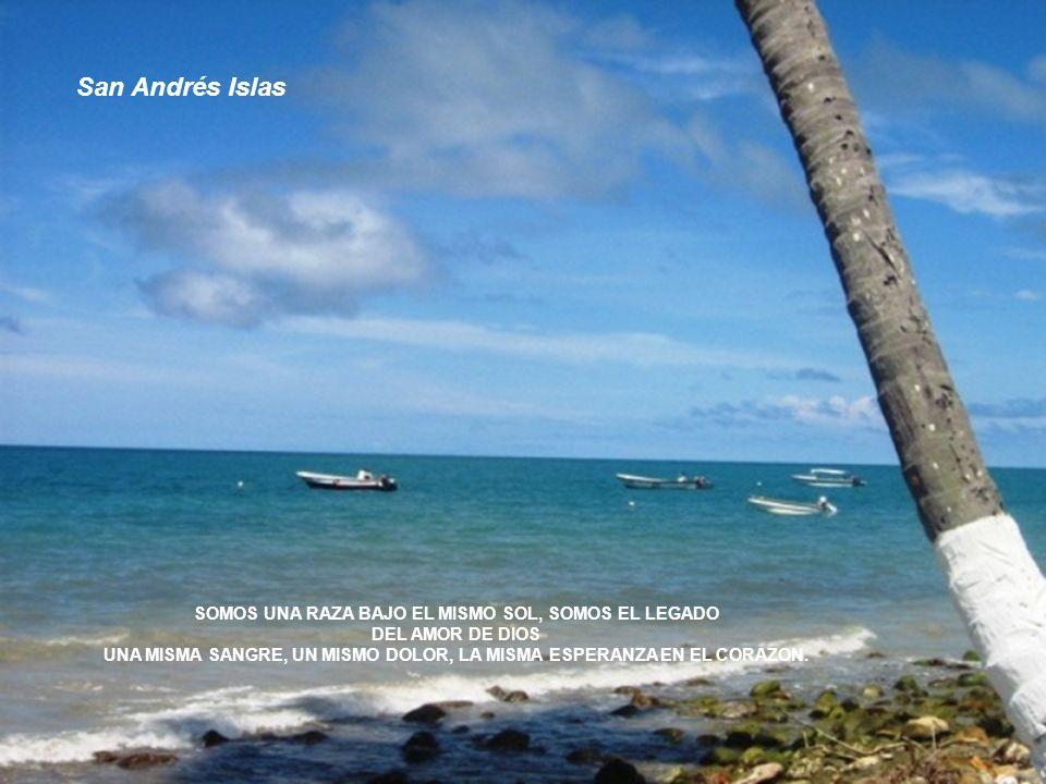 San Andrés Islas SOMOS UNA RAZA BAJO EL MISMO SOL, SOMOS EL LEGADO