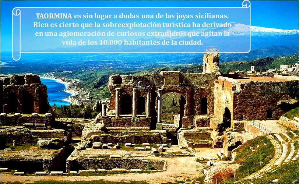 TAORMINA es sin lugar a dudas una de las joyas sicilianas