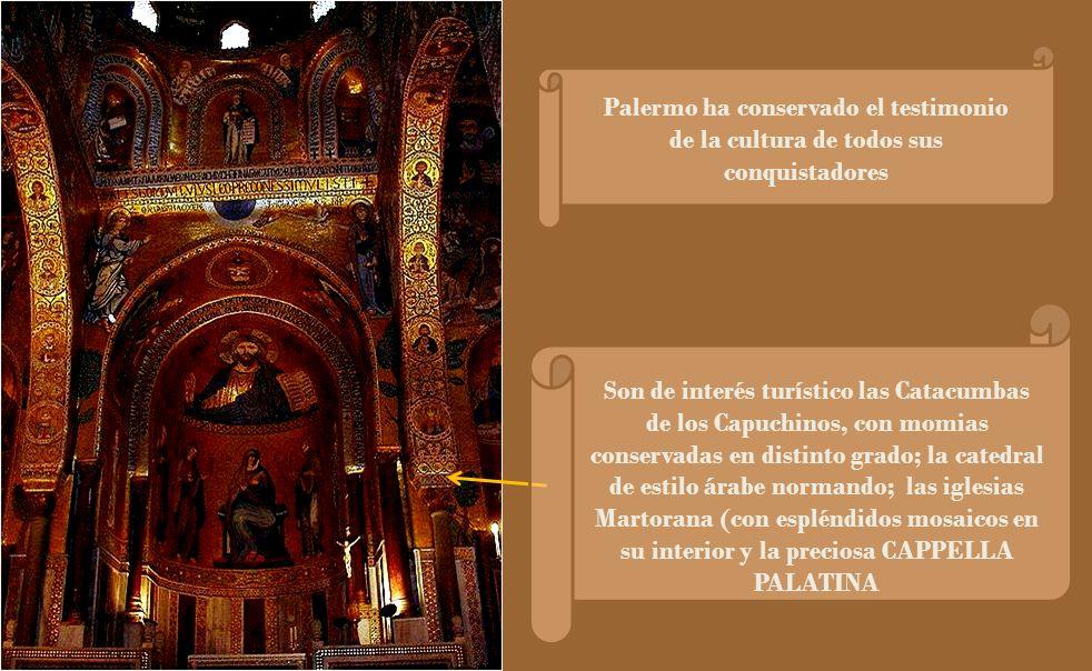 Palermo ha conservado el testimonio de la cultura de todos sus conquistadores