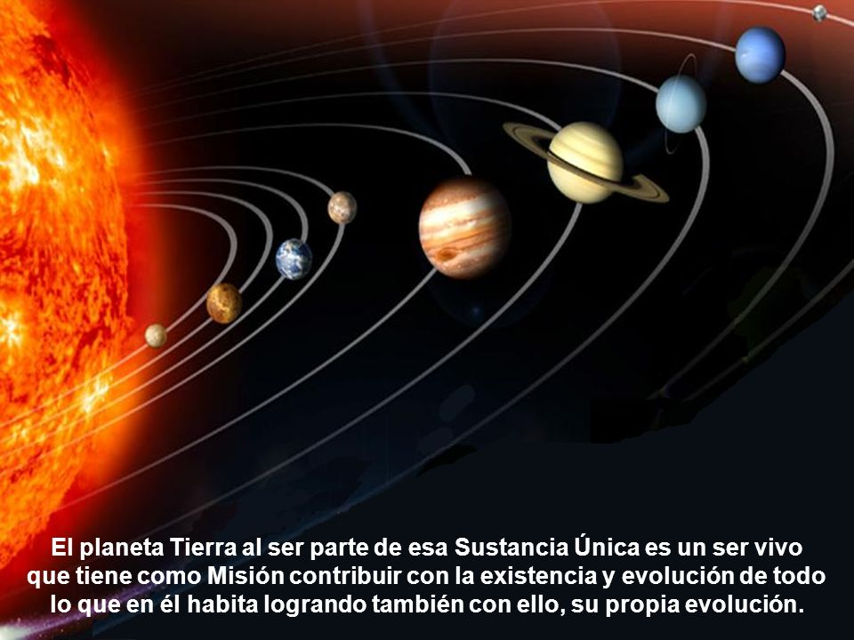 El planeta Tierra al ser parte de esa Sustancia Única es un ser vivo que tiene como Misión contribuir con la existencia y evolución de todo lo que en él habita logrando también con ello, su propia evolución.