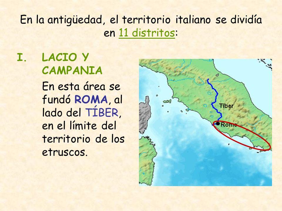 En la antigüedad, el territorio italiano se dividía en 11 distritos:
