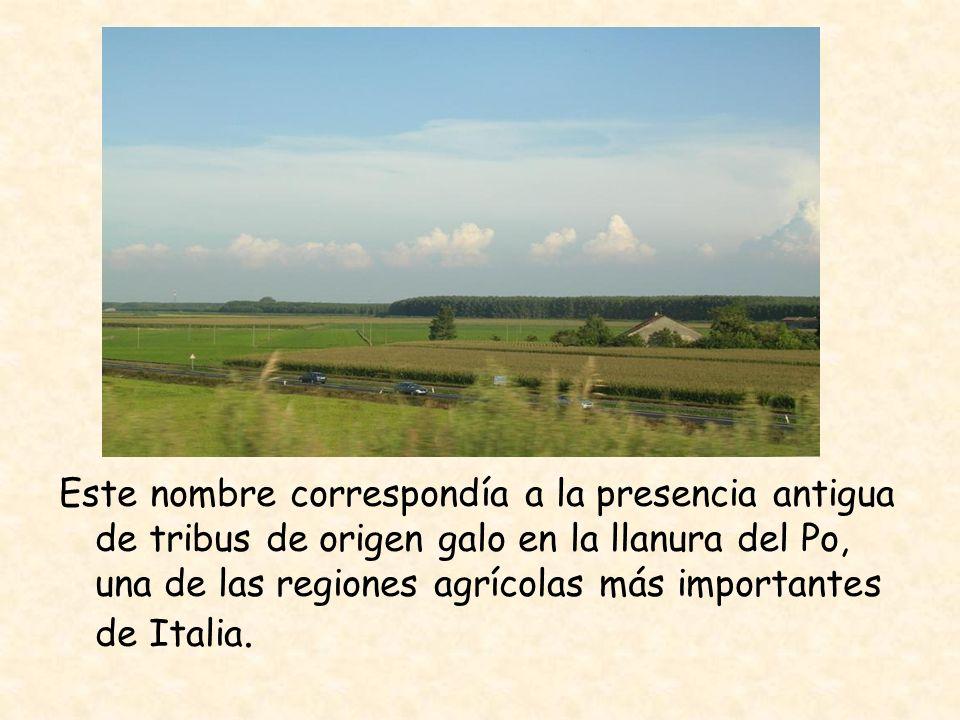 Este nombre correspondía a la presencia antigua de tribus de origen galo en la llanura del Po, una de las regiones agrícolas más importantes de Italia.