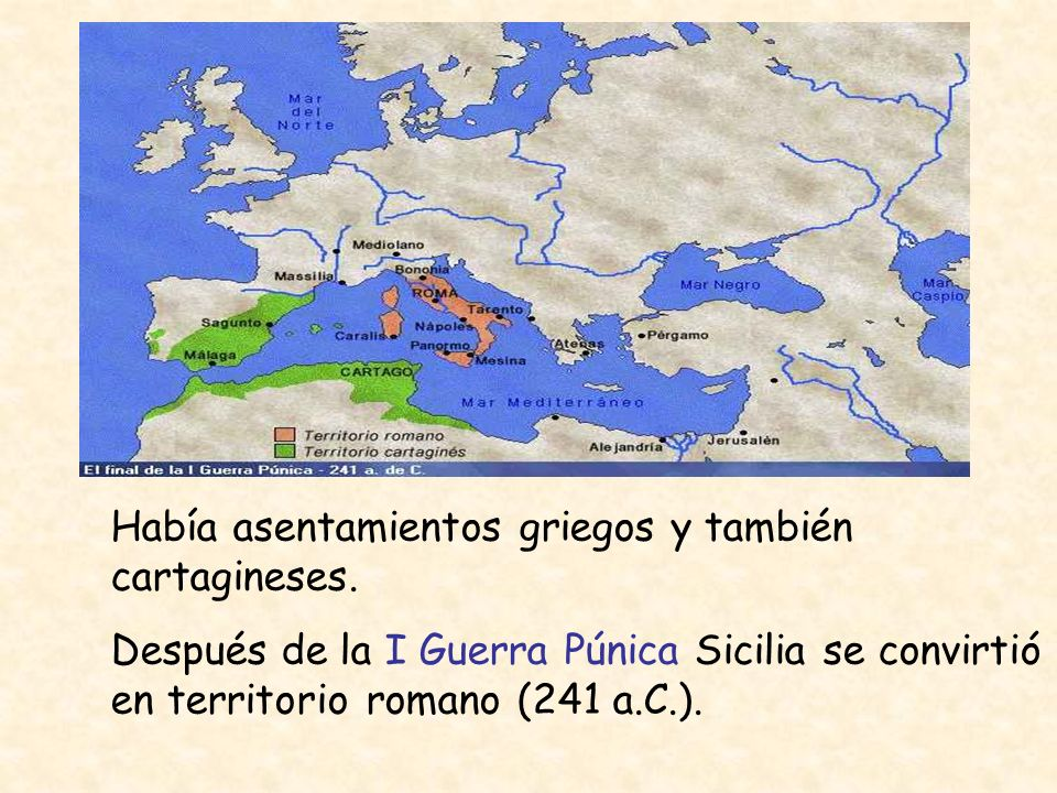 Había asentamientos griegos y también cartagineses.