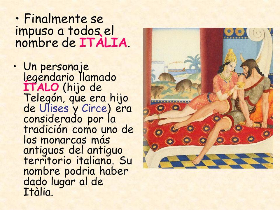 Finalmente se impuso a todos el nombre de ITÀLIA.