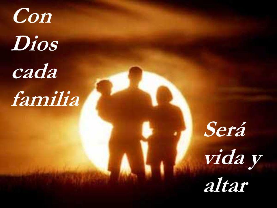 Con Dios cada familia Será vida y altar