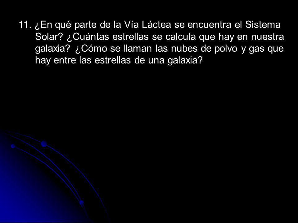 11. ¿En qué parte de la Vía Láctea se encuentra el Sistema Solar
