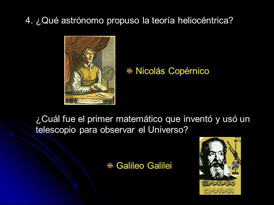 4. ¿Qué astrónomo propuso la teoría heliocéntrica