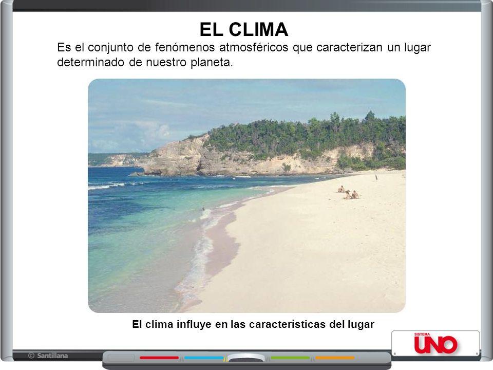 El clima influye en las características del lugar