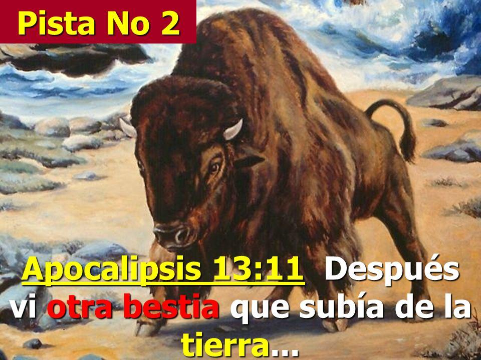 Apocalipsis 13:11 Después vi otra bestia que subía de la tierra...