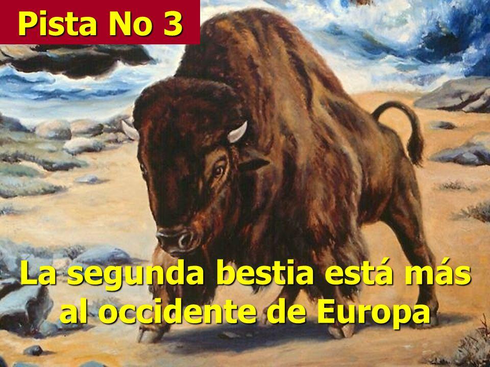 La segunda bestia está más al occidente de Europa