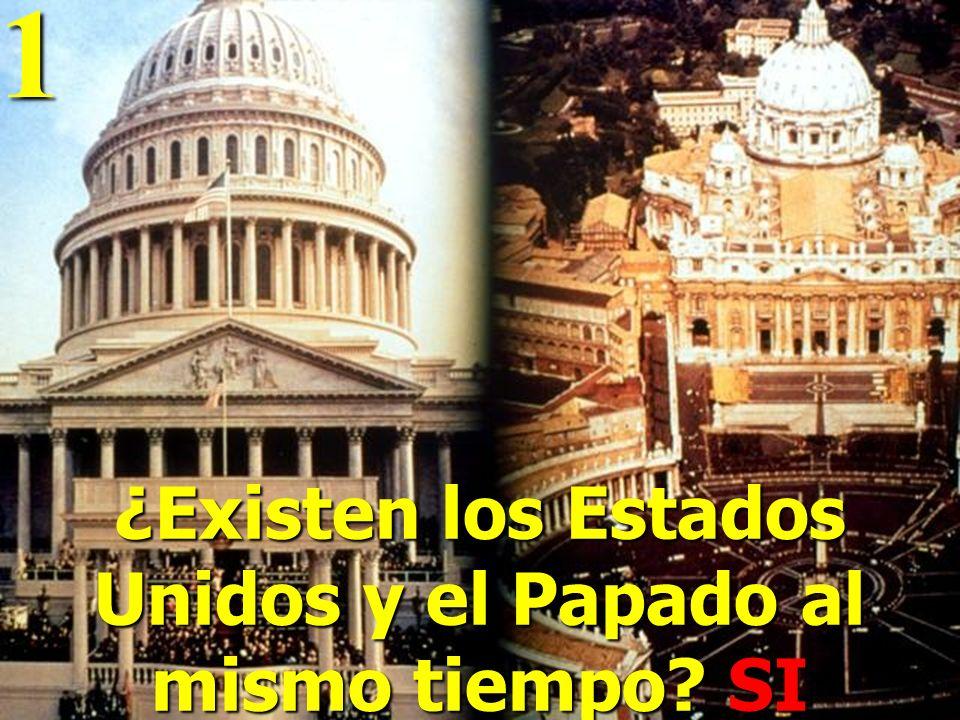 ¿Existen los Estados Unidos y el Papado al mismo tiempo SI