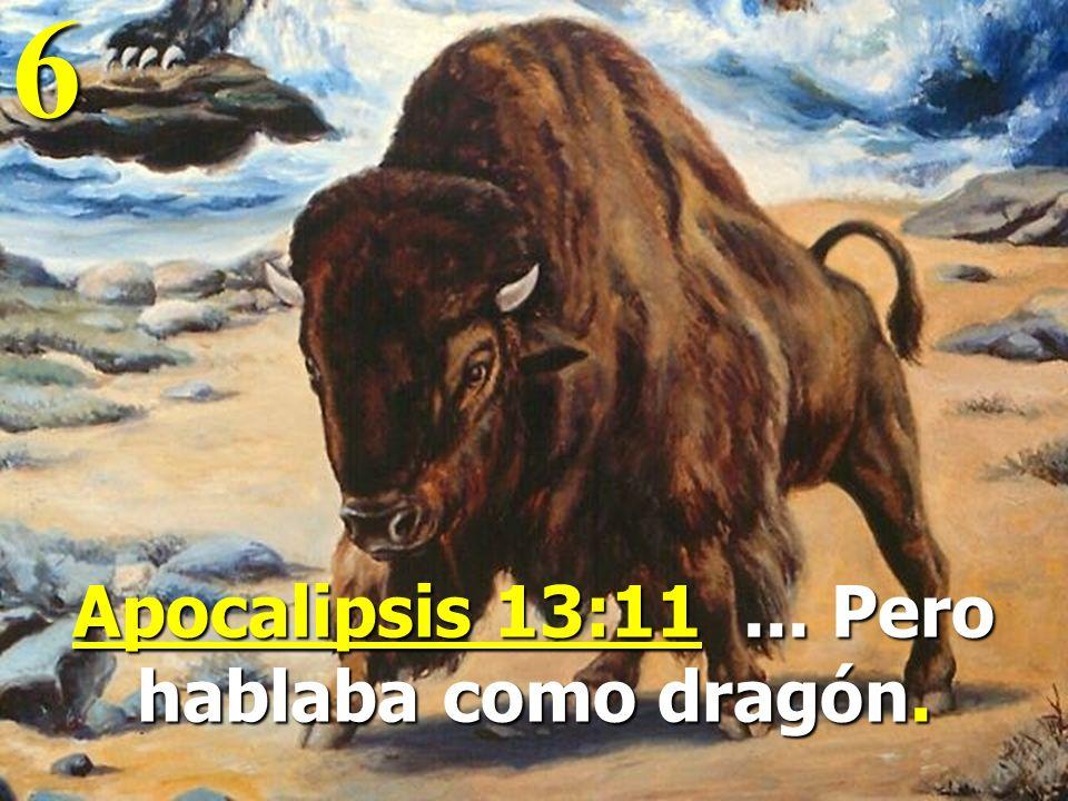 Apocalipsis 13:11 ... Pero hablaba como dragón.