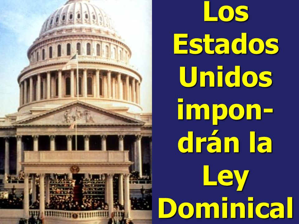 Los Estados Unidos impon-drán la Ley Dominical