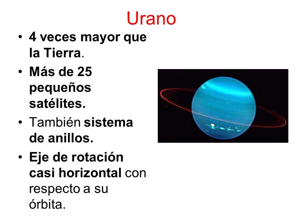 Urano 4 veces mayor que la Tierra. Más de 25 pequeños satélites.