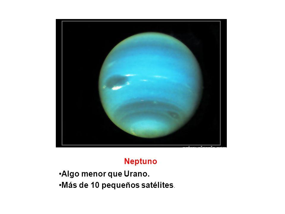 Neptuno Algo menor que Urano. Más de 10 pequeños satélites.