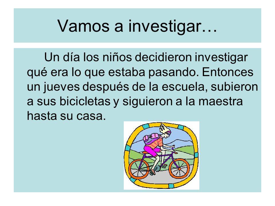 Vamos a investigar…