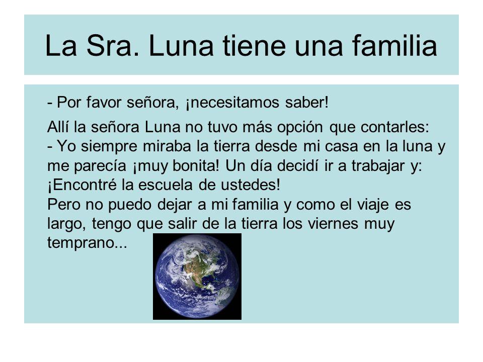 La Sra. Luna tiene una familia