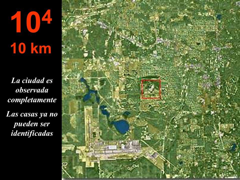 104 10 km La ciudad es observada completamente