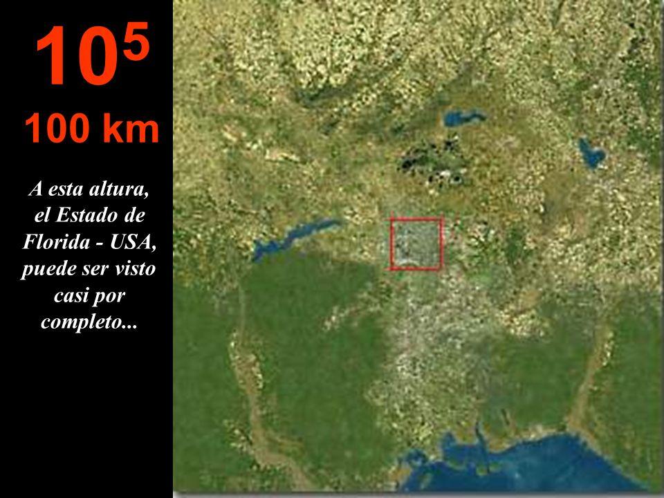 105 100 km A esta altura, el Estado de Florida - USA, puede ser visto casi por completo...
