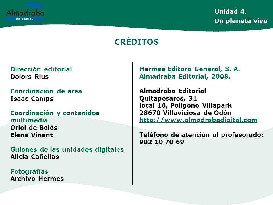 CRÉDITOS Unidad 4. Un planeta vivo Dirección editorial