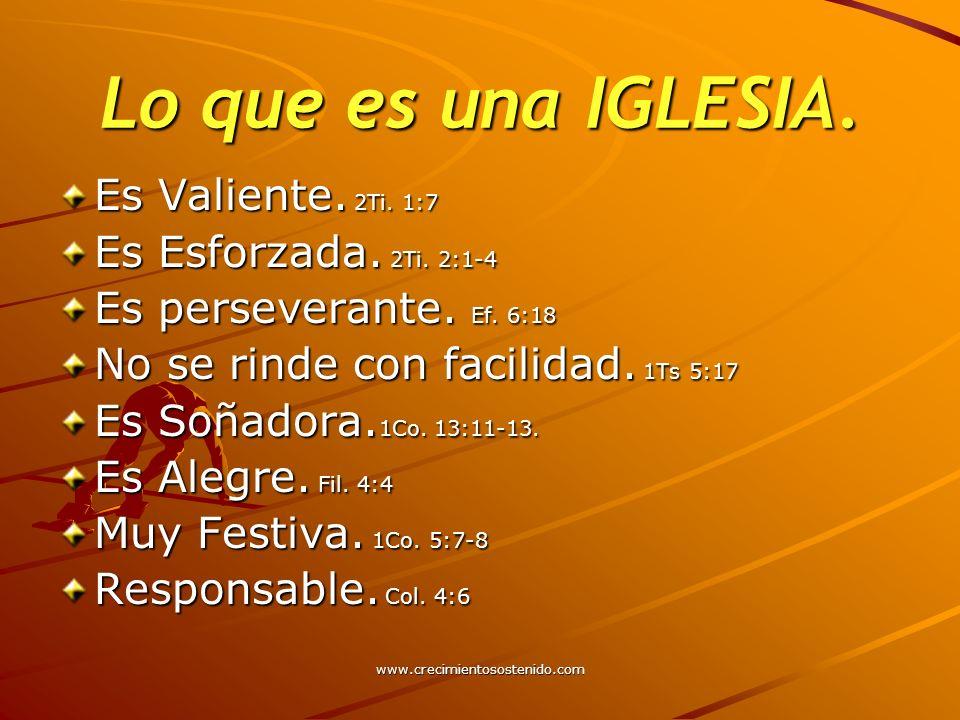 Lo que es una IGLESIA. Es Valiente. 2Ti. 1:7 Es Esforzada. 2Ti. 2:1-4