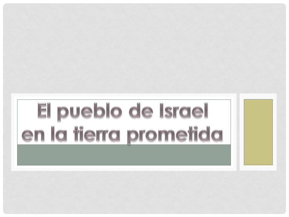 El pueblo de Israel en la tierra prometida