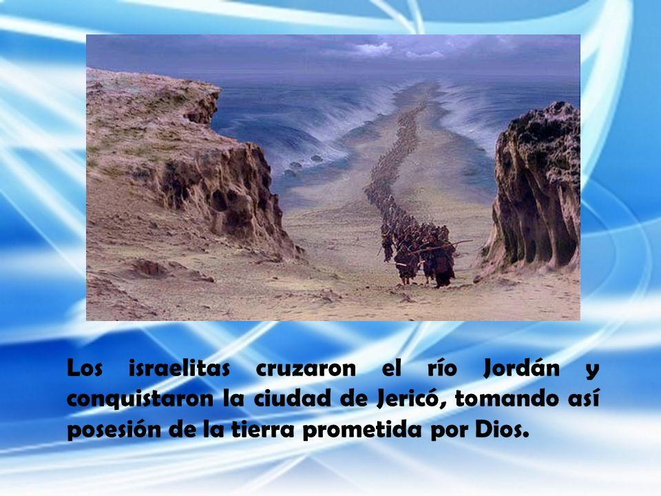Los israelitas cruzaron el río Jordán y conquistaron la ciudad de Jericó, tomando así posesión de la tierra prometida por Dios.