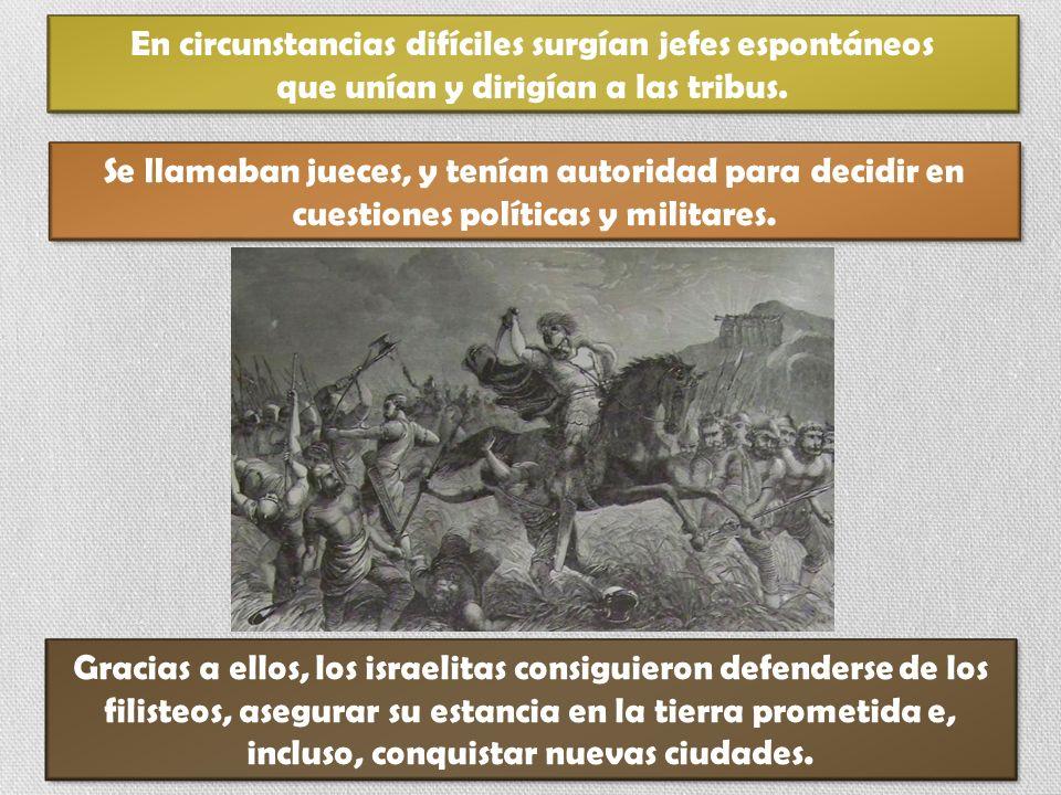 En circunstancias difíciles surgían jefes espontáneos que unían y dirigían a las tribus.