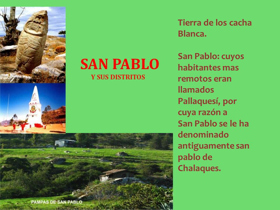 SAN PABLO Tierra de los cacha Blanca.