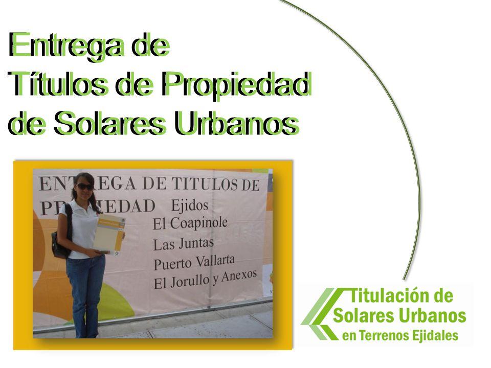 Entrega de Títulos de Propiedad. de Solares Urbanos.