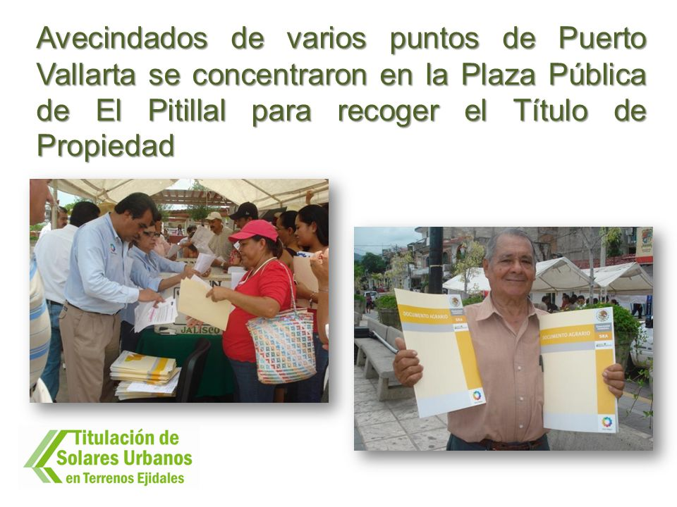 Avecindados de varios puntos de Puerto Vallarta se concentraron en la Plaza Pública de El Pitillal para recoger el Título de Propiedad