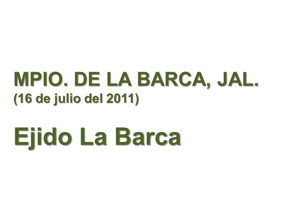 mPio. De La barca, jal. (16 de julio del 2011) Ejido La Barca