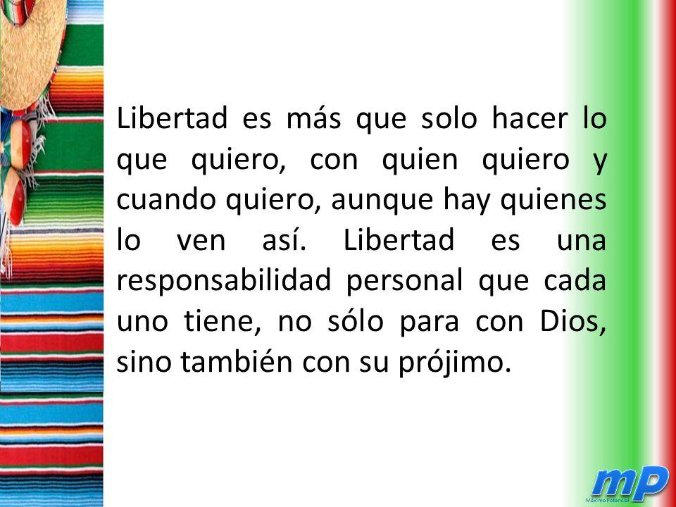 Libertad es más que solo hacer lo que quiero, con quien quiero y cuando quiero, aunque hay quienes lo ven así.