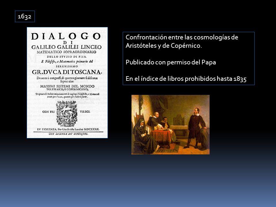 1632 Confrontación entre las cosmologías de Aristóteles y de Copérnico. Publicado con permiso del Papa.