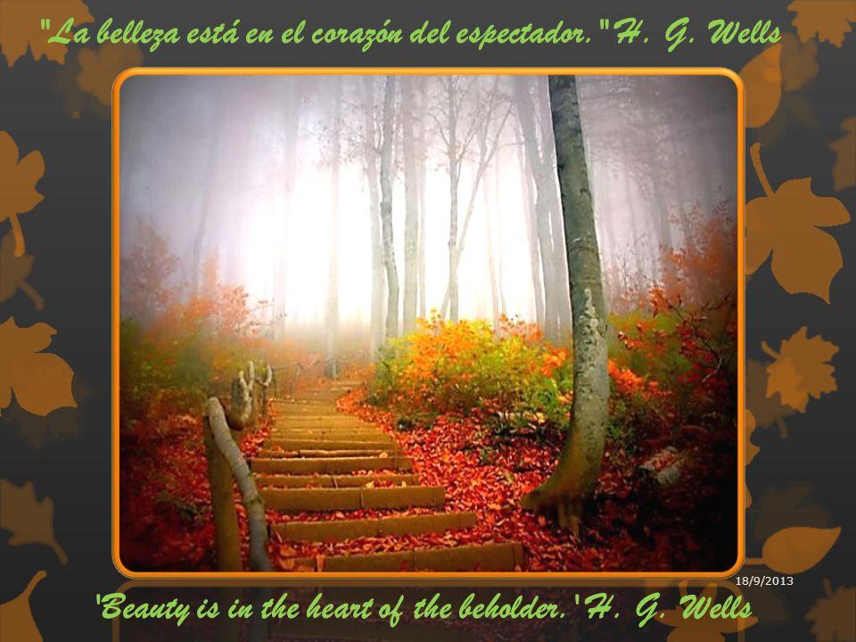 La belleza está en el corazón del espectador. H. G. Wells
