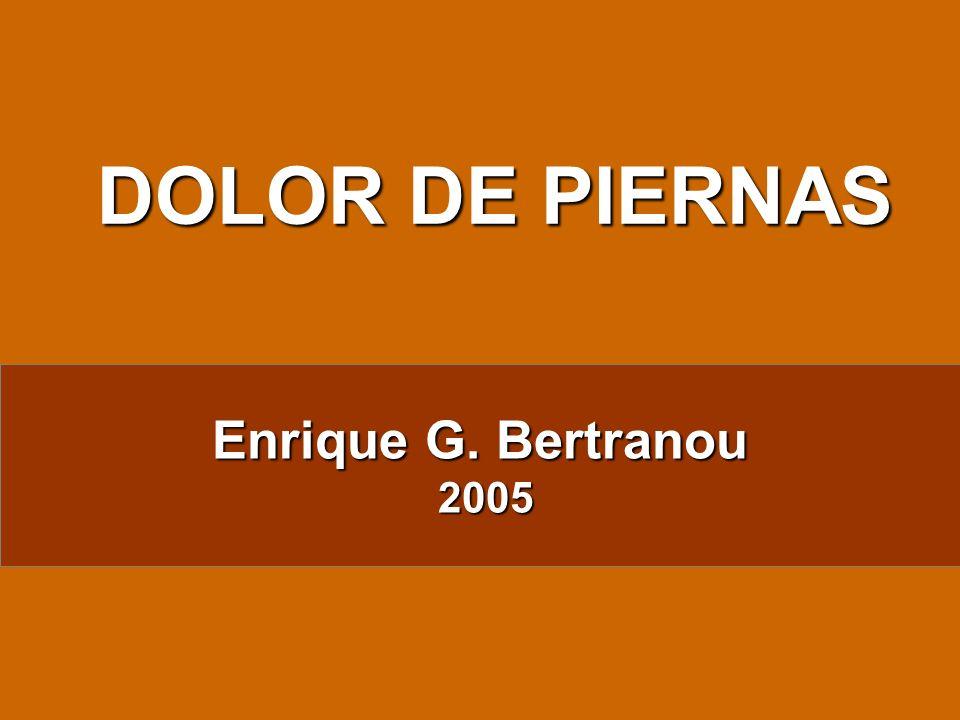 DOLOR DE PIERNAS Enrique G. Bertranou 2005