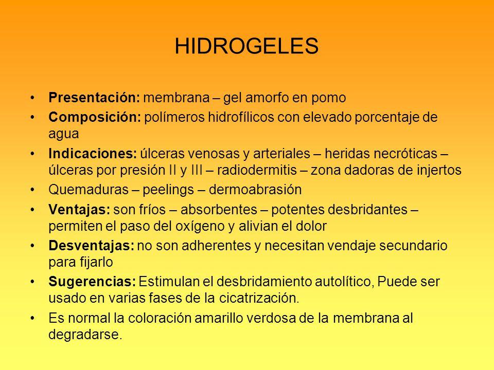 HIDROGELES Presentación: membrana – gel amorfo en pomo