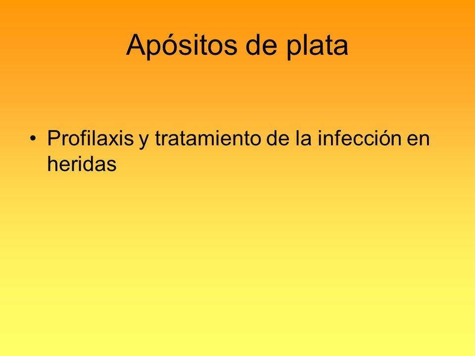 Apósitos de plata Profilaxis y tratamiento de la infección en heridas