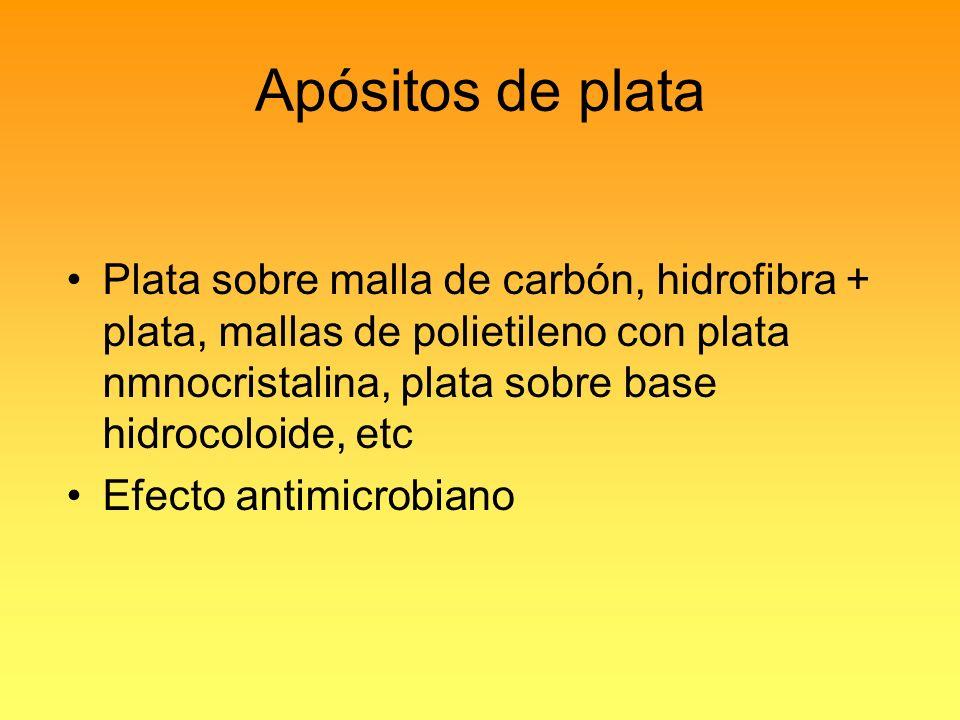 Apósitos de plata Plata sobre malla de carbón, hidrofibra + plata, mallas de polietileno con plata nmnocristalina, plata sobre base hidrocoloide, etc.