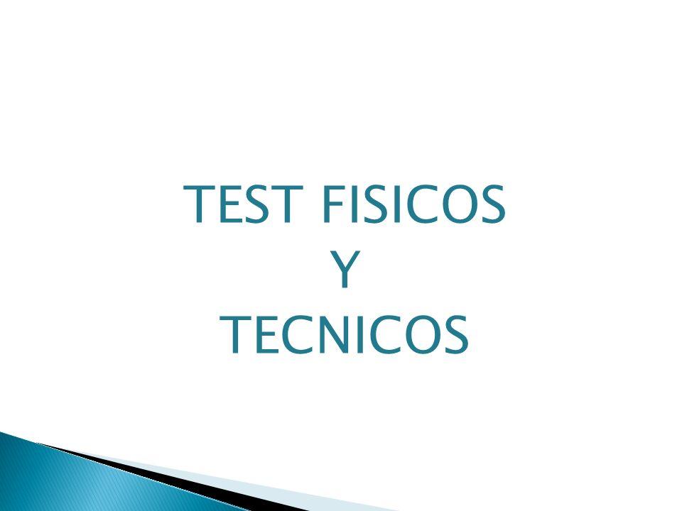 TEST FISICOS Y TECNICOS