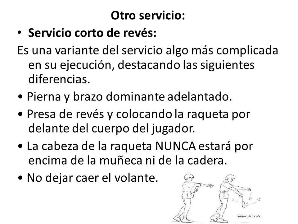 Otro servicio: Servicio corto de revés: Es una variante del servicio algo más complicada en su ejecución, destacando las siguientes diferencias.