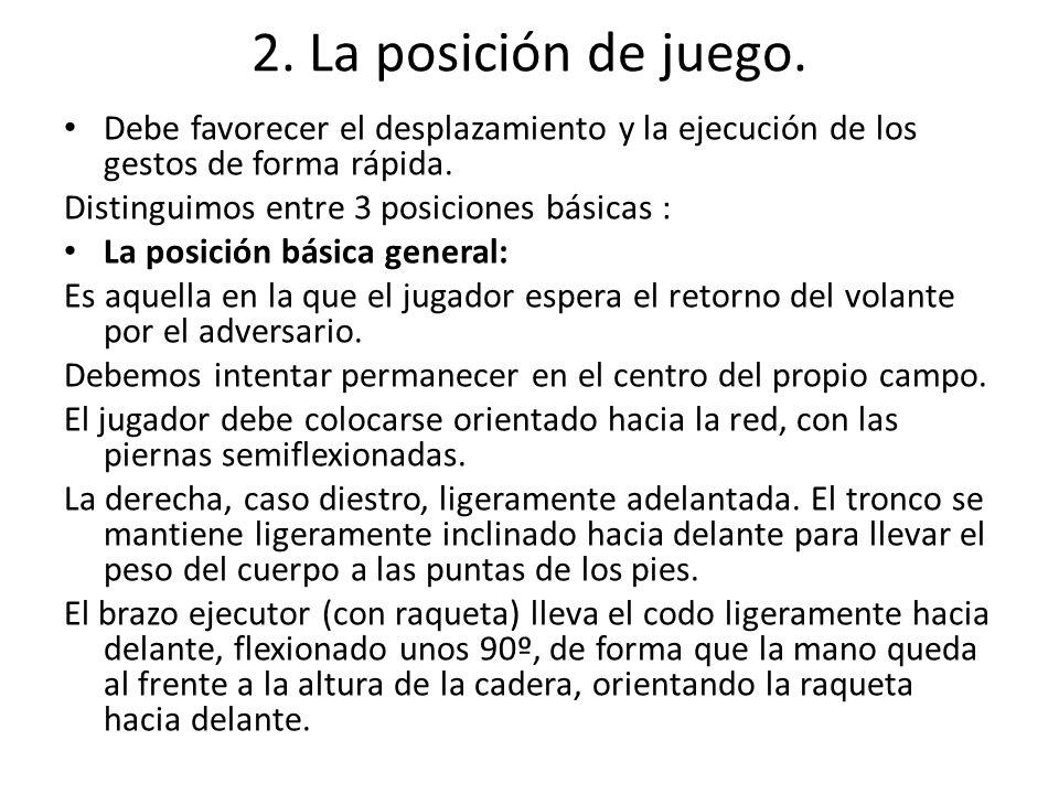 2. La posición de juego. Debe favorecer el desplazamiento y la ejecución de los gestos de forma rápida.