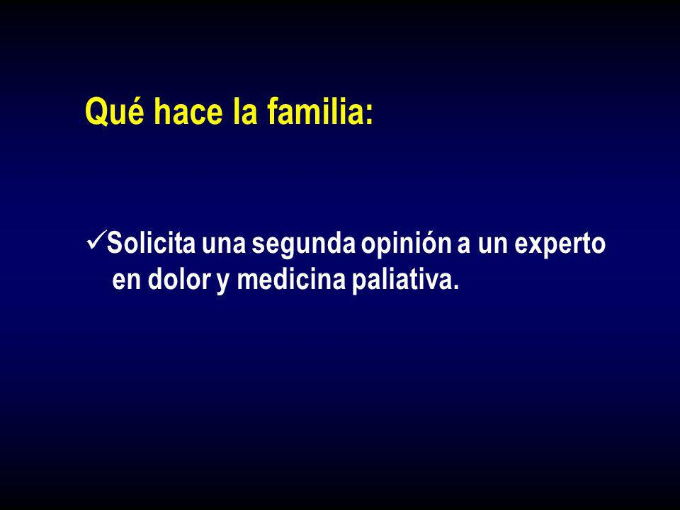Qué hace la familia: Solicita una segunda opinión a un experto