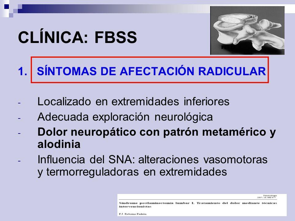 CLÍNICA: FBSS 1. SÍNTOMAS DE AFECTACIÓN RADICULAR