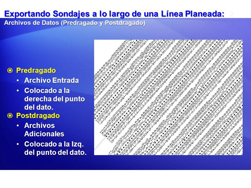 Exportando Sondajes a lo largo de una Línea Planeada: 2 Archivos de Datos (Predragado y Postdragado)